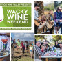 , Wacky Wine Weekend – Escape to the Valley of Wine!
