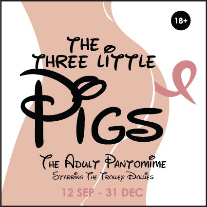 The Three Little Pigs - The Adult Pantomime starring The Trolley Dollies