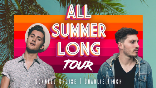 All Summer Long Tour // Connell Cruise & Charlie Finch