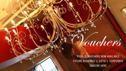 Vouchers at Pigalle Cape Town