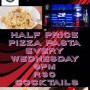 Half Price Pizza Pasta Wednesday Nights