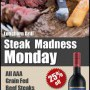 Monday Steak Madness 25% Off