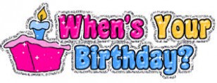 When is your birthday ???????????????